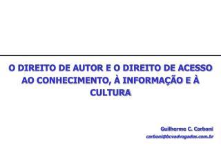 O DIREITO DE AUTOR E O DIREITO DE ACESSO AO CONHECIMENTO,   INFORMA  O E   CULTURA