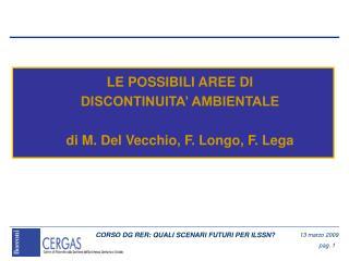 LE POSSIBILI AREE DI DISCONTINUITA  AMBIENTALE  di M. Del Vecchio, F. Longo, F. Lega