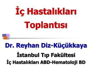 Dr. Reyhan Diz-K   kkaya