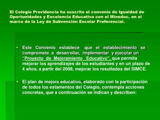 El Colegio Providencia ha suscrito el convenio de Igualdad de Oportunidades y Excelencia Educativa con el Mineduc, en el