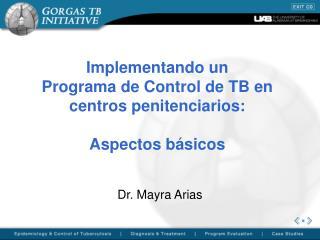 Implementando un  Programa de Control de TB en centros penitenciarios:   Aspectos b sicos