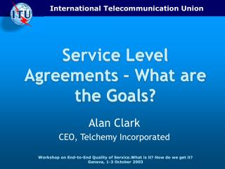 Service Level Agreements   What are the Goals