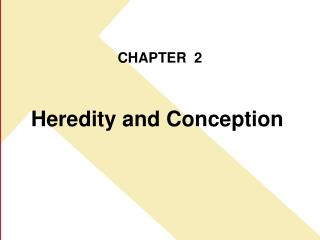 Heredity and Conception