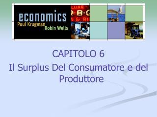 CAPITOLO 6 Il Surplus Del Consumatore e del Produttore