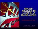 BIOLOG A MOLECULAR DE LA LMC EN LA ERA DEL GLIVEC.