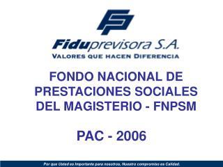 FONDO NACIONAL DE PRESTACIONES SOCIALES DEL MAGISTERIO - FNPSM