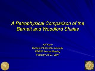 A Petrophysical Comparison of the Barnett and Woodford Shales