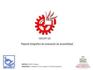EDIFICIO: CECATI Condesa DIRECCI N: Av. Mazatlan 10 Col. Condesa C.P. 06140 Cuauhtemoc.