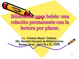 Bibliotecas para beb s: una relaci n permanente con la lectura por placer.