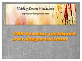 bp holding spain-UBS Germany questioned over alleged tax fra