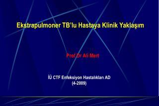Ekstrapulmoner TB lu Hastaya Klinik Yaklasim