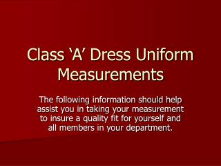 Class  A  Dress Uniform Measurements