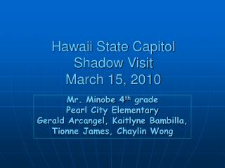 Hawaii State Capitol Shadow Visit  March 15, 2010