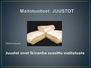 Maitotuotteet: JUUSTOT