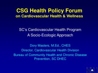CSG Health Policy Forum  on Cardiovascular Health  Wellness