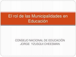 El rol de las Municipalidades en  Educaci n