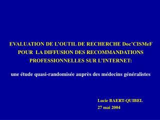 EVALUATION DE L OUTIL DE RECHERCHE Doc CISMeF POUR  LA DIFFUSION DES RECOMMANDATIONS PROFESSIONNELLES SUR L INTERNET:  u