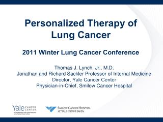 Personalized Therapy of Lung Cancer   2011 Winter Lung Cancer Conference