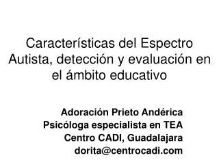 Caracter sticas del Espectro Autista, detecci n y evaluaci n en el  mbito educativo