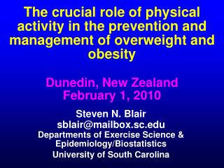 The crucial role of physical activity in the prevention and management of overweight and obesity  Dunedin, New Zealand F