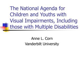 The National Agenda for Children and Youths with Visual Impairments, Including those with Multiple Disabilities