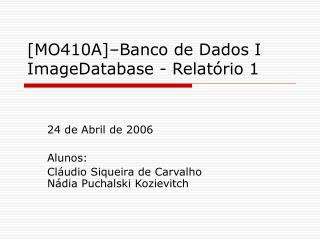 [MO410A] Banco de Dados I ImageDatabase - Relat rio 1