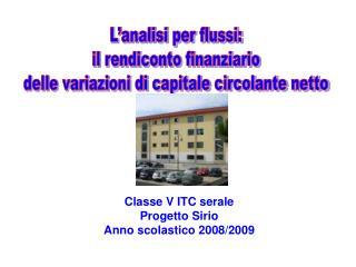 Classe V ITC serale Progetto Sirio Anno scolastico 2008