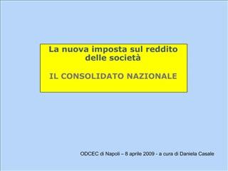La nuova imposta sul reddito delle societ    IL CONSOLIDATO NAZIONALE