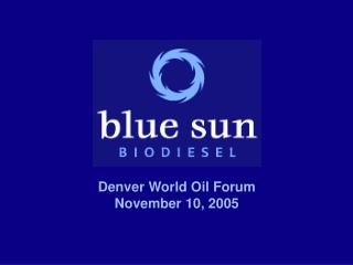 Denver World Oil Forum November 10, 2005