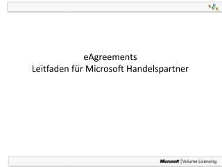 EAgreements Leitfaden f r Microsoft Handelspartner