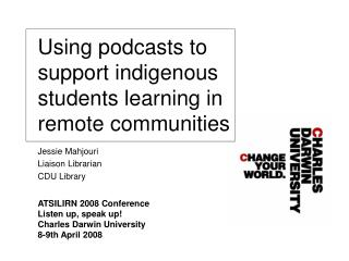 Using podcasts to support indigenous students learning in remote communities