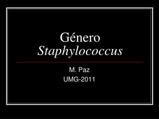 G nero Staphylococcus