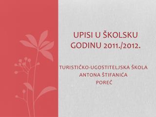 UPISI U  KOLSKU GODINU 2011.