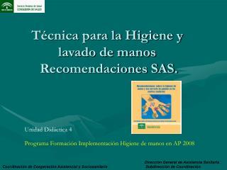 T cnica para la Higiene y lavado de manos  Recomendaciones SAS.