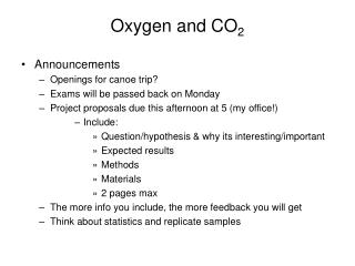 Oxygen and CO2