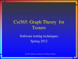 Csi565: Graph Theory  for Testers