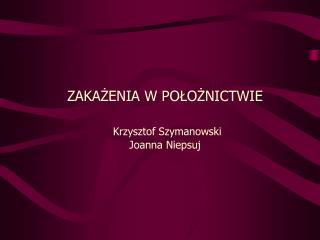 ZAKAZENIA W POLOZNICTWIE   Krzysztof Szymanowski Joanna Niepsuj