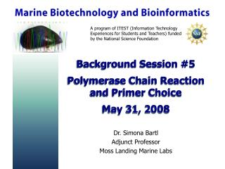 Background Session 5  Polymerase Chain Reaction  and Primer Choice   May 31, 2008