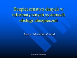 Bezpieczenstwo danych w informatycznych systemach obslugi ubezpieczen