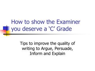 How to show the Examiner you deserve a  C  Grade