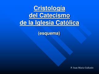 Cristolog a  del Catecismo  de la Iglesia Cat lica