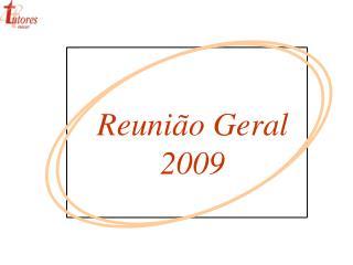 Reuni o Geral 2009