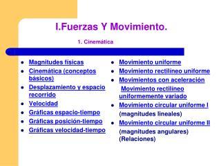 I.Fuerzas Y Movimiento.  1. Cinem tica