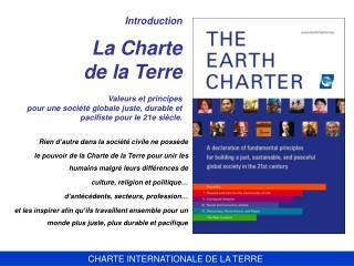 Introduction   La Charte  de la Terre   Valeurs et principes  pour une soci t  globale juste, durable et pacifiste pour