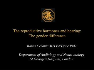 Borka Ceranic MD ENTspec PhD  Department of Audiology and Neuro-otology St George s Hospital, London