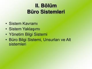 II. B l m B ro Sistemleri
