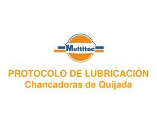 PROTOCOLO DE LUBRICACI N Chancadoras de Quijada