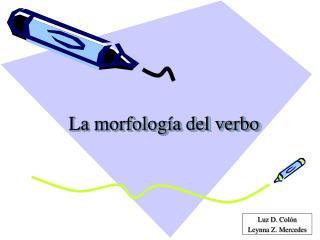 La morfolog a del verbo