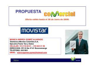 PROPUESTA  Oferta valida hasta el 30 de Junio de 2008.