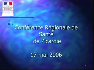 Conf rence R gionale de Sant   de Picardie  17 mai 2006